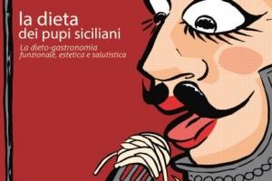 La dieta dei pupi siciliani: La dieto-gastronomia funzionale, estetica e salutistica – Fabrizio Melfa