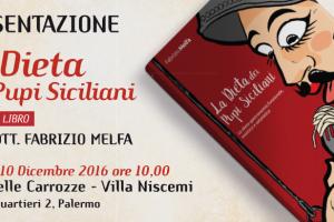 """Presentazione de """"La dieta dei pupi siciliani – La dieto-gastronomia funzionale, estetica e salutistica"""", Fabrizio Melfa – 10/12/2016, Palermo"""